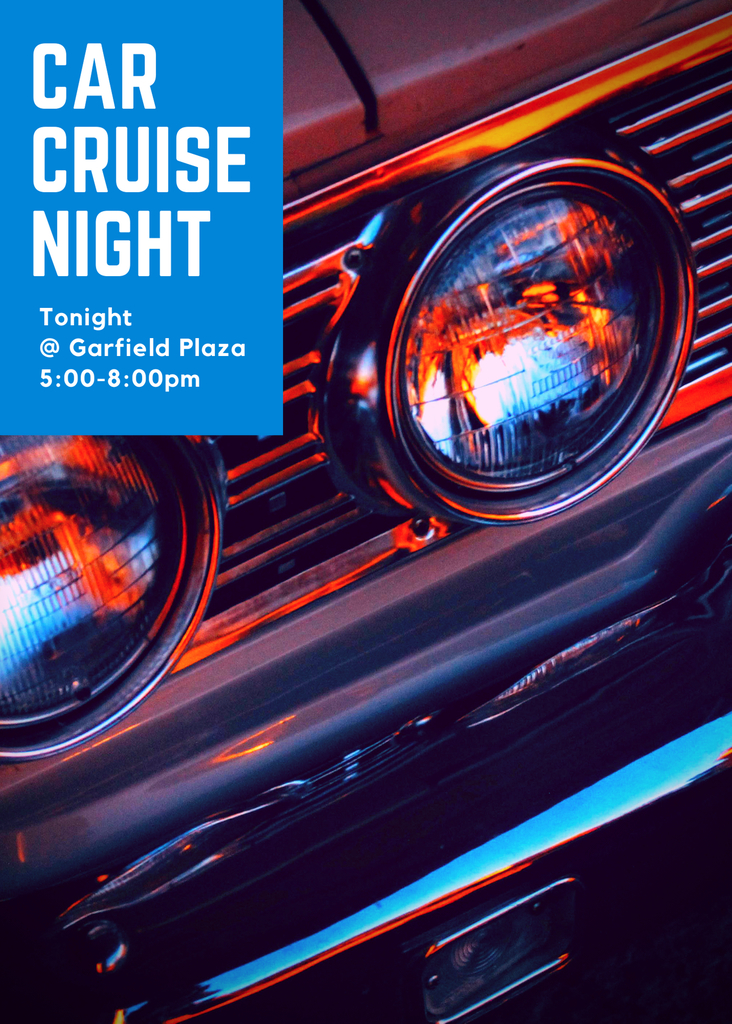 Car Cruise Night at Garfield Plaza tonight from 5-8pm!