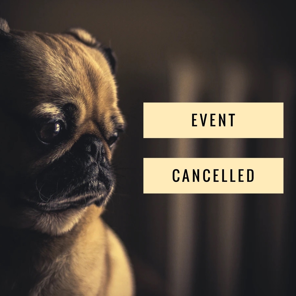 Sad pug dog looks at text reading event cancellation.